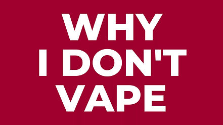 Why I Don't Vape