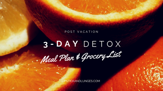 Lipstick And Lunges - 3-Day Diet Meal Plan after Vacation