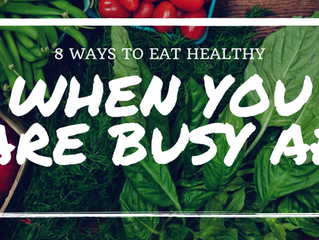 8 easy ways to eat healthy when you're busy AF