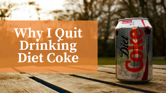 Lipstick And Lunges - Why I quit drinking Diet Coke