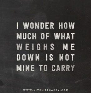 """What if all that weighed you down was not yours to carry?"""