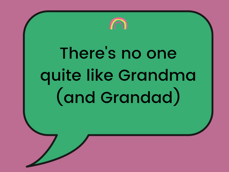 There's no one quite like Grandma (and Grandad)