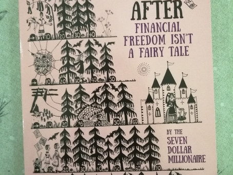 Book Review - HAPPY EVER AFTER: Financial Freedom Isn't A Fairy Tale by The Seven Dollar Millionaire