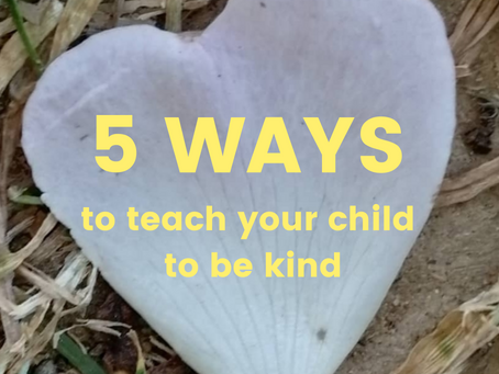 5 ways to teach your child to be kind