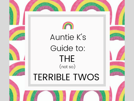 Auntie K's Guide to: The (not so) Terrible Twos