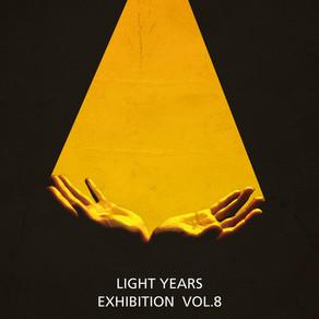 LIGHT YEARS EXHIBITION VOL.8