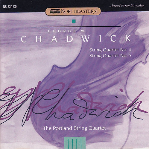 CHADWICK, GEORGE WHITEFIELD - String Quartets Nos. 4 and 5