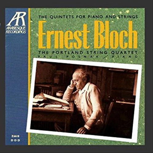 BLOCH, ERNEST - The Quintets for Piano and Strings