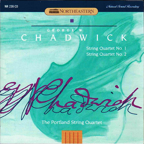 CHADWICK, GEORGE WHITEFIELD - String Quartet Nos. 1 and 2
