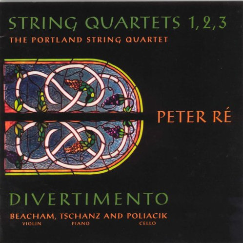 RE, PETER - String Quartets 1,2,3 and Divertimento