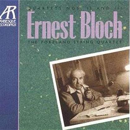 BLOCH, ERNEST - String Quartets Nos. 2 and 3