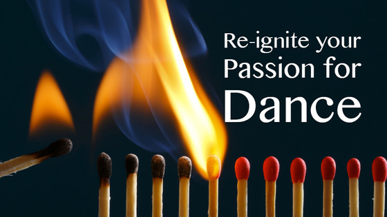 7 Ways to Re-ignite your Passion for Dance