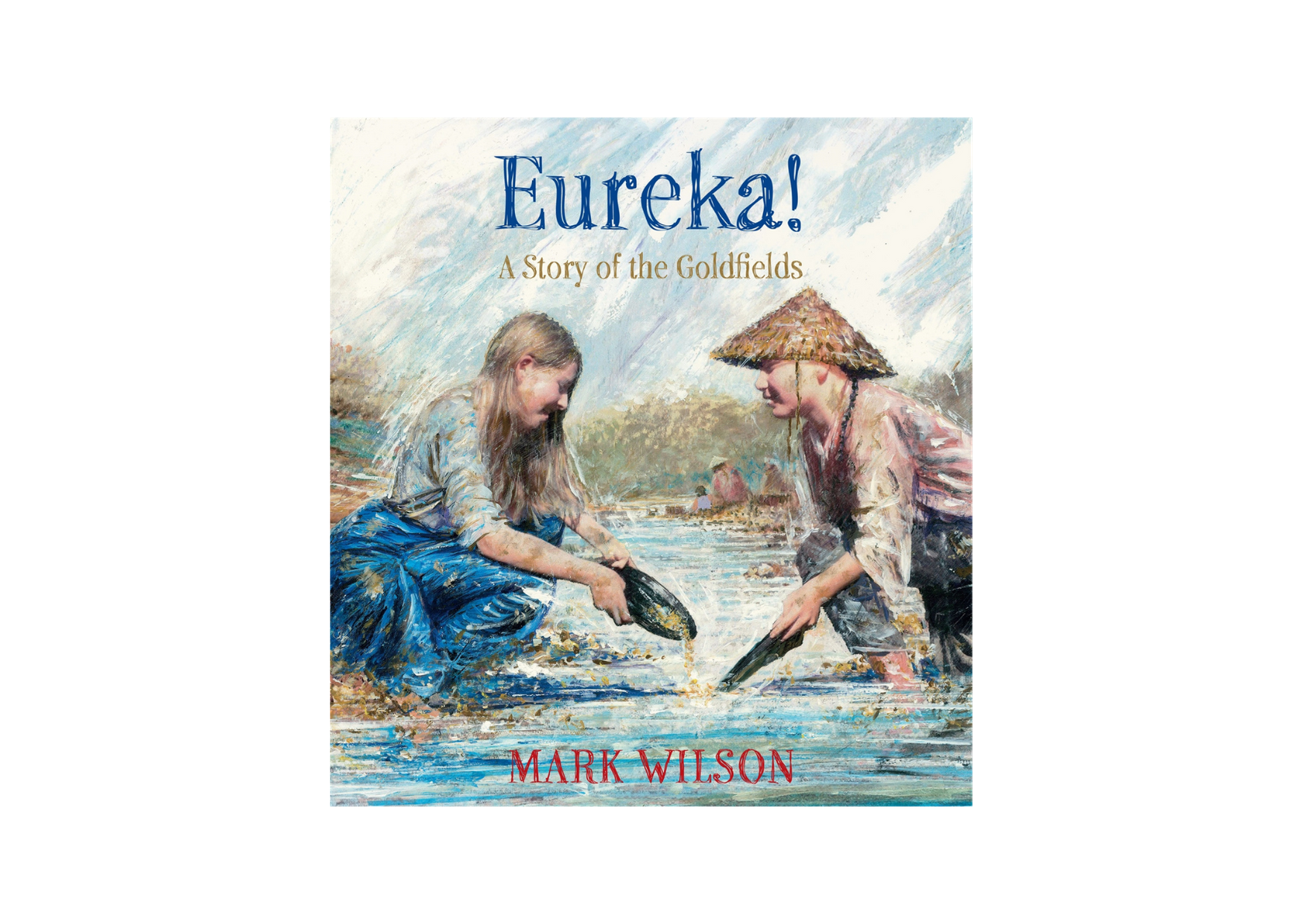 Eureka!: A story of the goldfields