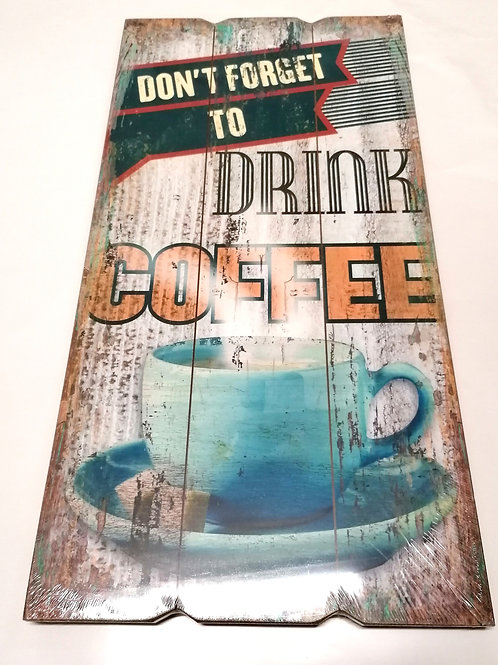 "QUADRO IN LEGNO VINTAGE ""DON'T FORGET TO DRINK COFFEE"" - ITEM CU-128458"