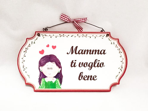 """TARGAIN LEGNO """"MAMMA TI VOGLIO BENE"""""""
