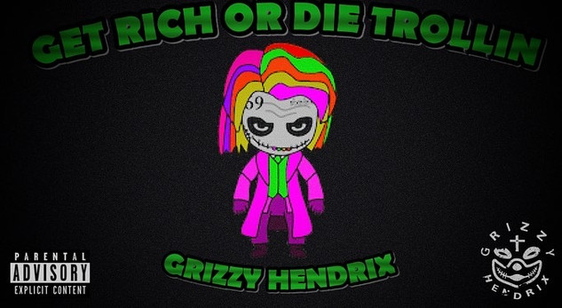 GET RICH OR DIE TROLLIN