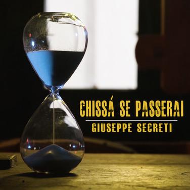 Giuseppe Secreti - Chissà se passerai