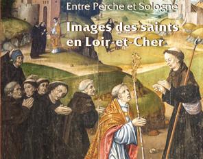 Entre Perche et Sologne. Images des saints en Loir-et-Cher