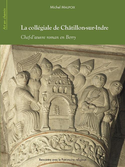 La collégiale de Châtillon-sur-Indre, chef-d'oeuvre roman en Berry
