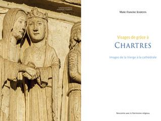 Nouvelle Parution : Visages de grâce à CHARTRES. Images de la Vierge à la cathédrale