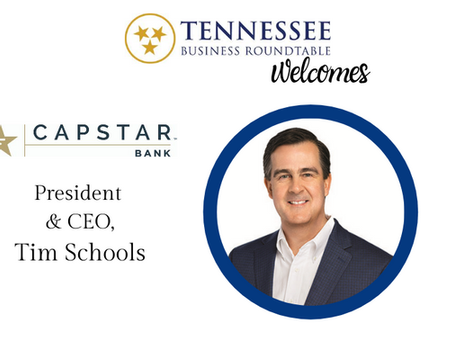 Tennessee Business Roundtable Welcomes CapStar Bank, President & CEO Schools to its Membership