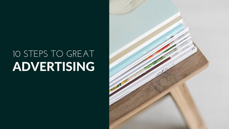 10 steps to great advertising