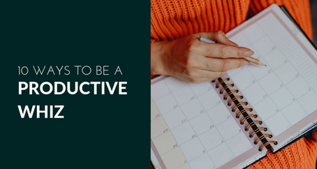 10 Ways to be a productive whiz
