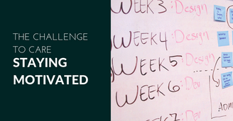 Staying Motivated: The challenge of Caring