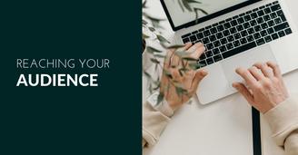 How do I reach my audience?