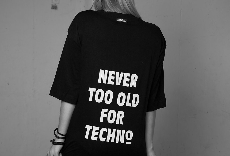 Never Too Old for Techno T-Shirt