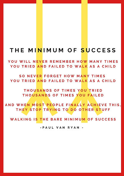The minimum of success You will NEVER re