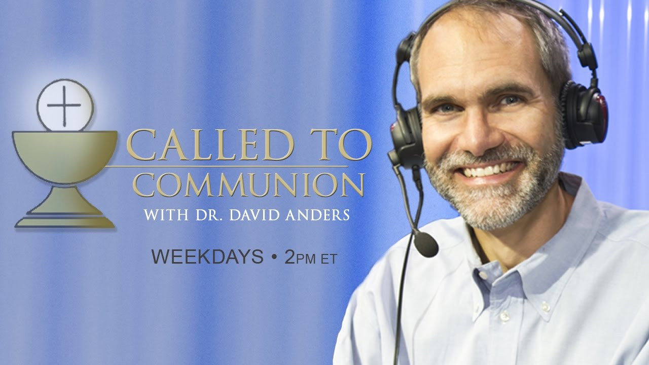 Called to Communion with Dr. David Anders • 1-2 p.m., Weekdays