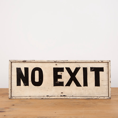 CHARMING, HAND-PAINTED 'NO EXIT' ESTATE SIGN