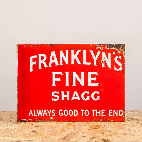 VIBRANT FRANKLYN'S FINE SHAGG ENAMEL FLANGE SIGN