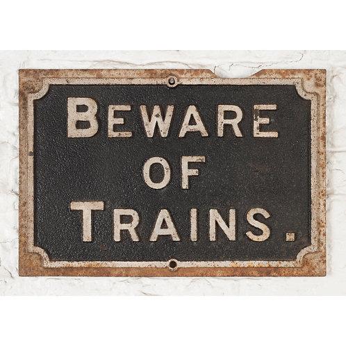 BEWARE OF TRAINS - ORIGINAL PAINT, CAST IRON SIGN