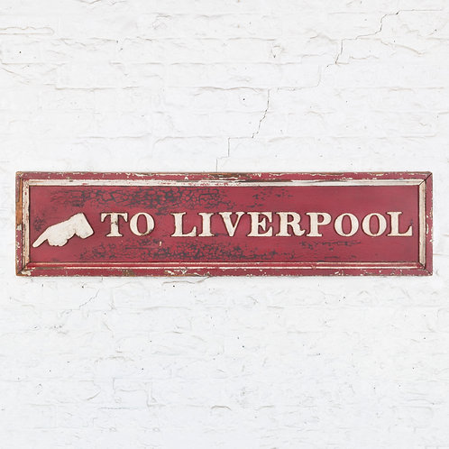 TO LIVERPOOL - ORIGINAL PAINT 19TH C. RAILWAY SIGN