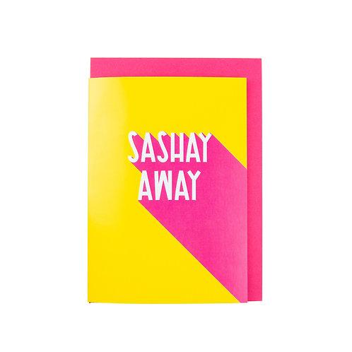 sashay away card