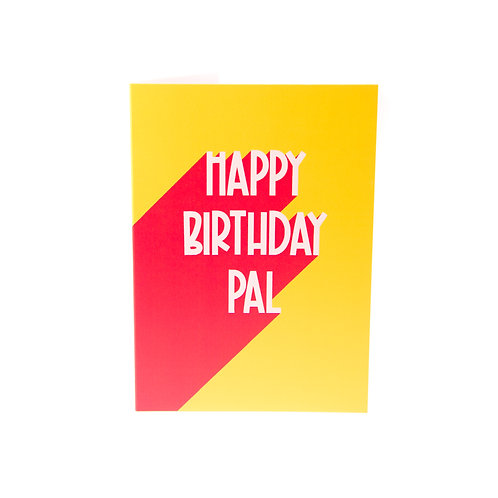 Happy Birthday Pal Card A6