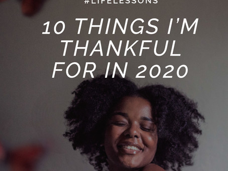10 Things I'm Thankful for in 2020