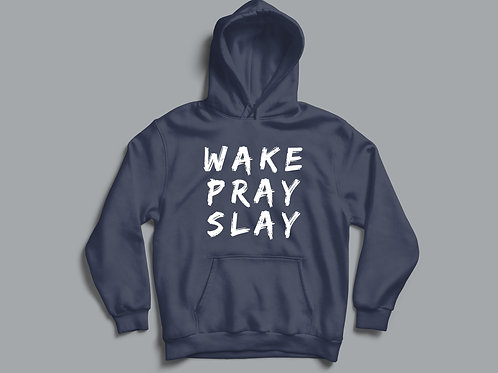 Wake Pray Slay Christian Clothing Hoodie by Stay Lit Apparel UK