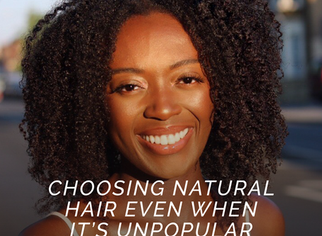 Choosing Natural Hair Even When It's Unpopular - CoilsnContinents #Featured