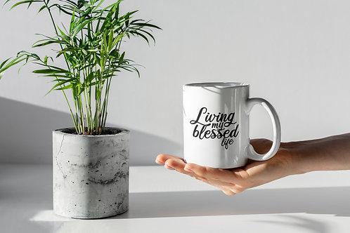 Living my blessed life mug