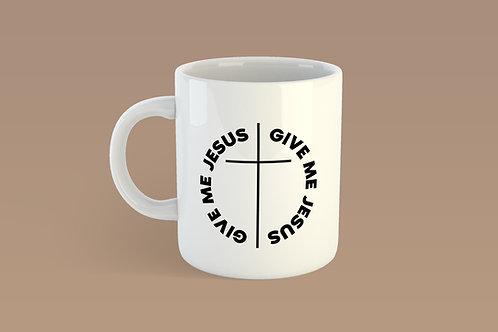 Give me Jesus Christian Mug