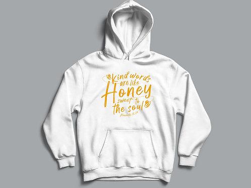 Kind Words Are like Honey Christian hoodie