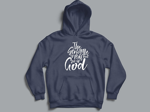 The struggle is real but so is God Christian Quote hoodie Christian Clothing Apparel by Stay Lit Apparel UK