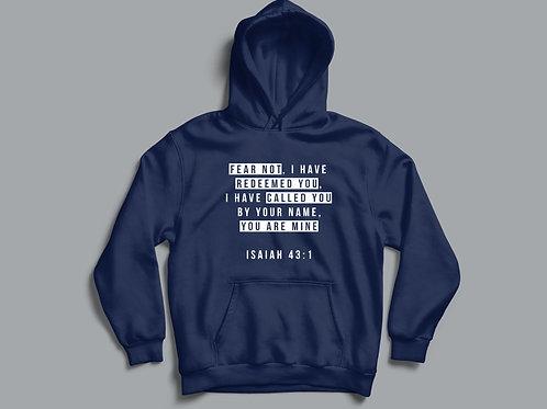 Isaiah 43:1 Hoodie, You are mine, Fear not, Bible Verse Hoodie, Christian Hoodie UK, Christian clothing Brand UK