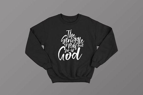 The struggle is real but so is God Christian Bible Verse Sweatshirt Christian Clothing Apparel by Stay Lit Apparel UK