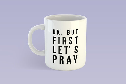Let's pray mug, prayer mug, but first mug, Christian mug, Christian coffee lover, Christian gifts