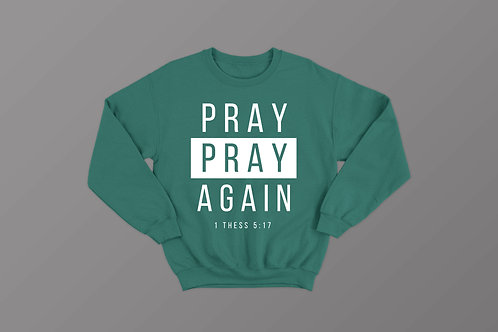 Pray Pray Again Sweatshirt Christian Bible Verse Clothing by Stay Lit Apparel UK
