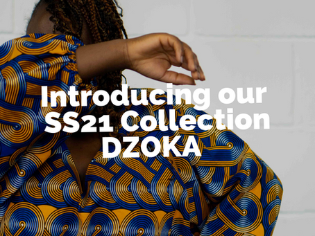 Introducing the Dzoka Collection SS21